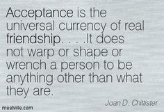 joan chittister quotes on love | Quotation-Joan-D-Chittister-acceptance-friendship-Meetville-Quotes ...