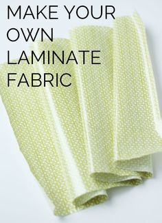 Make your own laminate with any fabric! // seekatesew.com