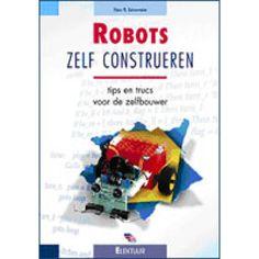 Robots zelf construeren : tips en trucs voor de zelfbouwer Multimedia Technology, Robots, Web Design, Tips, Design Web, Robot, Website Designs, Site Design, Counseling