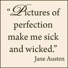 - Jane Austen -   (written in a letter to her niece)