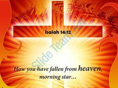 0514 isaiah 1412 fallen from heaven powerpoint church sermon Slide01http://www.slideteam.net
