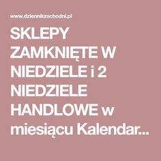 SKLEPY ZAMKNIĘTE W NIEDZIELE i 2 NIEDZIELE HANDLOWE w miesiącu Kalendarz niedziel handlowych NIEDZIELA SKLEPY OTWARTE I ZAMKNIĘTE 11.01.2018 - Dziennikzachodni.pl