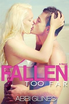 Fallen Too Far (Too Far #1), by Abbi Glines