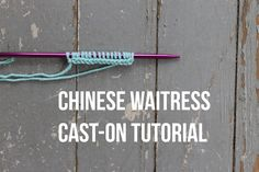 Chinese Waitress Cast-On Tutorial