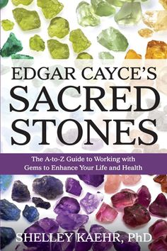 Edgar Cayce's Sacred Stones | The A-to-Z Guide to Working with Gems to Enhance Your Life and Health #books #gemstones #gems #spirituality