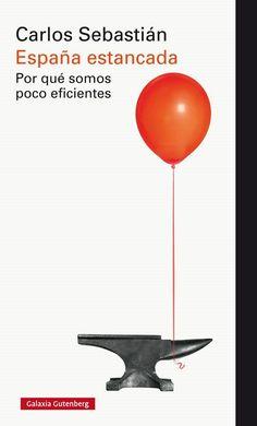 España estancada : por qué somos poco eficientes, 2016  http://absysnetweb.bbtk.ull.es/cgi-bin/abnetopac01?TITN=545658