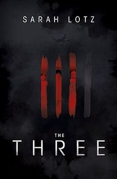Book Review: The Three by Sarah Lotz by thea on august 1, 2014 · 1 comment · in 6 rated books, book reviews Title: The Three  Author: Sarah ...