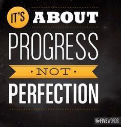 Progress not perfection quote via Five Words