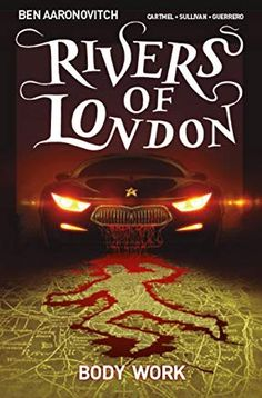 Rivers of London Vol. Body Work by [Aaronovitch, Ben, Cartmel, Andrew] London Police, Good News Stories, Most Haunted, Penguin Random House, Detective, Reading, Free, Graphic Novels, River Thames