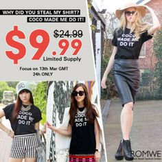 $9.99, starting at 1am 13th March GMT. http://www.romwe.com/romwe-letters-print-black-tshirt-p-70340.html An inner coupon for you, my lovely fans: 10%offcoco It can save you another 10% for the cool tee on 13th March only.