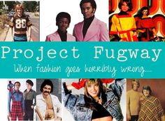Project Fugway--Test Your Knowledge of Bad Fashion