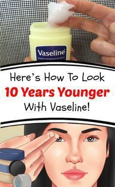 Here's How To Look 10 Years Younger With Vaseline! 2016 Here's How To Look 10 Years Younger With Vaseline: Every woman dreams about having wrinkle-free skin. And, even though the market is rich wit… Beauty Care, Beauty Skin, Health And Beauty, Beauty Hacks, Beauty Tips, Beauty Secrets, Diy Beauty, Beauty Products, Wellness Products