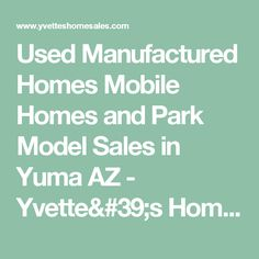 Used Manufactured Homes Mobile And Park Model Sales In Yuma AZ