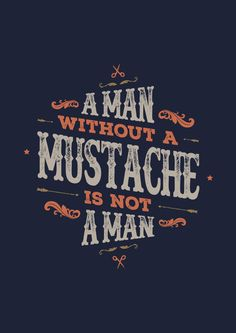 a man whithout a mustache is not a man Font Art, Typography Letters, Lettering Design, Logo Design, Job Letter, Barber Logo, Funky Quotes, Logo Restaurant, Typographic Design