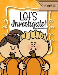 Let's Investigate: Pumpkins is a helpful FREEBIE for thise who are looking to incorporate fun with pumpkins in their classroom this fall!