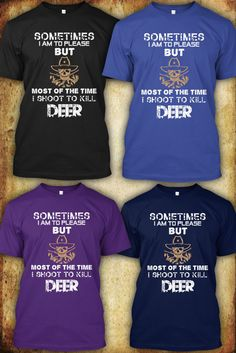 Deer Shoot to kill T Shirt , Hunting T Shirts . Don't worry BUY SAFE BY TRUSTED…