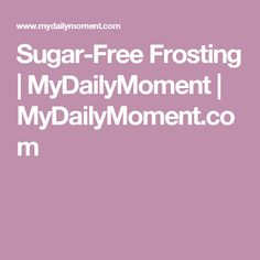 Sugar-Free Frosting   MyDailyMoment   MyDailyMoment.com