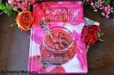 """Bardzo byłam ciekawa nowej książki """"Różane przepisy"""" Małgosi Kalemby-Dróżdż. Już sama okładka zachęca do zajrzenia do jej wnęt..."""