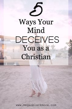 5 Ways Your Mind Deceives You as a Christian - Megan Blackmore Christian Marriage, Christian Women, Christian Living, Christian Life, Spiritual Encouragement, Christian Encouragement, Encouragement Quotes, Struggle Is Real, Life Motivation