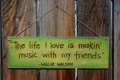 music quote -- happiness is making music with my friends