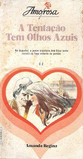 Clube Do Romance De Amor, Romances Amorosa e Romance Rebeca Blog: A Tentação Tem Olhos Azuis - Amanda Regina - Roman...