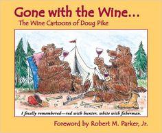 Gone with the Wine: The Wine Cartoons of Doug Pike: Doug Pike, Robert M. Parker Jr: 9781934259054: Amazon.com: Books