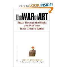The War of Art: Break Through the Blocks and Win Your Inner Creative Battles: Steven Pressfield, Shawn Coyne: 9781936891023: Amazon.com: Books