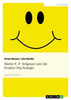 Martin E. P. Seligman und die Positive Psychologie