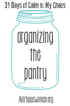 Organizing the Pantry - plus a round up of free printable pantry labels!  @ AVirtuousWoman.org #getorganized