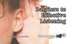 Learn to understand the barriers to effective communication at skillsgrabber.com