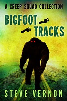 BIGFOOT TRACKS: A CREEP SQUAD COLLECTION http://itswritenow.com/23884/bigfoot-tracks-a-creep-squad-collection/