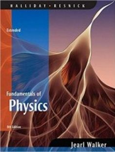 Halliday/resnick/walker fundamentals of physics 8th edition.