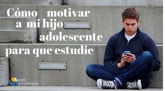 Cómo motivar a mi hijo adolescente para que estudie ⋆ WebPsicólogos Ideas, Mind Map Examples, Thoughts