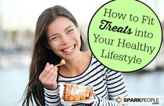 How to Fit Treats Into a Healthy Diet | via @SparkPeople #nutrition #food