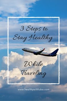 3 Steps to Stay Healthy While Traveling | #healthy #healthysnacks #travel