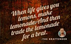 #quotes #funny #humor #grilling #brats #whenlifegivesyoulemons