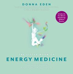 The Little Book of Energy Medicine by Donna Eden and Dondi Dahlin | PenguinRandomHouse.com  Amazing book I had to share from Penguin Random House