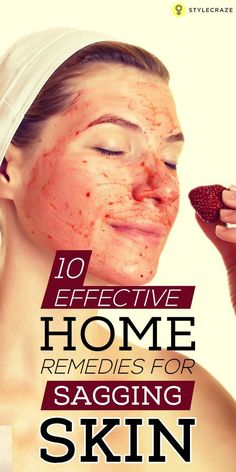 10 Effective Home Remedies For Sagging Skin