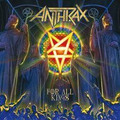 Ripando a História do Rock: Anthrax - For All Kings