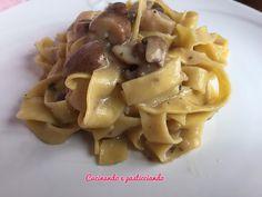 Cucinando e Pasticciando: Tagliatelle ai funghi porcini