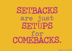 setbacks and comebacks motivation inspiration positive life quote Fitness Motivation, Fitness Quotes, Daily Motivation, Weight Loss Motivation, Motivation Inspiration, Morning Motivation, Favorite Quotes, Best Quotes, Funny Quotes
