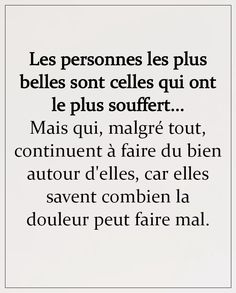 positive quotes Les personnes les plus bel - quotes The Right Person Quotes, Right Person Wrong Time, Positive Quotes For Life Encouragement, Positive Quotes For Life Happiness, Time Quotes, Sad Girl, Queen Quotes, Some Words, Philosophy