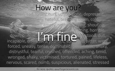How are you? I'm Fine.  #alone #depressed #dull #givingup #lonely #quotes #sad #sadness #suicidal #worthless