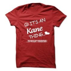 unique Friend Tattoos - Its An Kane Thing . You Wouldns Understand #name #KANE #gift #ideas #Popular #Ev...