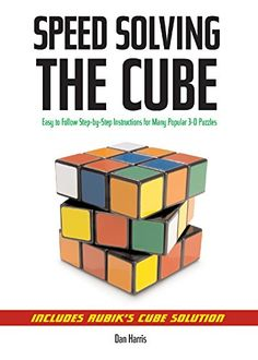 From 2.81:Speed Solving The Cube: Easy To Follow Step-by-step Instructions For Many Popular 3-d Puzzles | Shopods.com