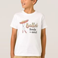 Ballet Feeds the Soul T-Shirt