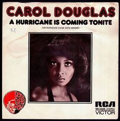 Carol Douglas A hurricane is coming tonite / I fell in love with you