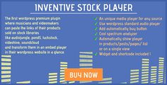 Inventive stock player by 1nventive Inventive stock player is a premium wordpress plugin created for videomakers and musicians whose have their videos and audioprojects on different music libraries.We musicians know that a lot of time we need our music works in a lo