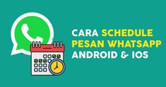 Cara Jadwalkan Pesan Schedule Whatsapp Android iOS Schedule, Ios, Android, Iphone, Timeline