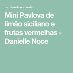 Mini Pavlova de limão siciliano e frutas vermelhas - Danielle Noce